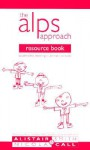The ALPS resource book: accelerated learning in primary schools - Alistair Smith, Nicola Call