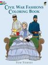Civil War Fashions Coloring Book - Tom Tierney