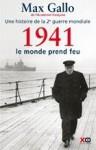 Une histoire de la deuxième guerre mondiale. Tome 2 : 1941 : le monde prend feu - Max Gallo