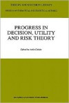 Progress in Decision, Utility and Risk Theory - Atilla Chikan