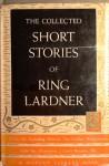 The Collected Stories of Ring Lardner (Modern Library) - Ring Lardner
