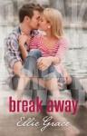 Break Away - Ellie Grace