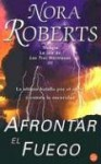 Afrontar El Fuego (La isla de las Tres Hermanas, #3) - Juan Larrea, Nora Roberts