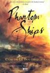 Phantom Ships - Le Bouthillier Claude, Susan Ouriou