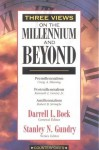 Three Views on the Millennium and Beyond - Stanley N. Gundry, Darrell L. Bock, Kenneth L. Gentry Jr., Robert B. Strimple, Craig A. Blaising