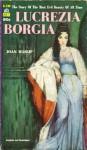 Lucrezia Borgia - Joan Haslip
