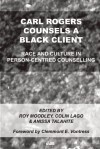 Carl Rogers Counsels a Black Client - Roy Moodley, Colin Lago, Anissa Talahite