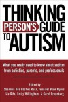 Thinking Person's Guide to Autism - Jennifer Byde Myers, Shannon Des Roches Rosa, Carol Greenburg, Emily Willingham, Liz Ditz