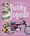Funky Mopeds: the 1970s Sports Moped Phenomenom - Richard Skelton
