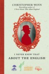I Never Knew That About the English - Christopher Winn