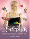 The Girl's Book of Enchantments: Everyday Magic for Modern Life - Lucy Summers