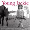 Young Jackie - Olivia Harrison, Bert Morgan