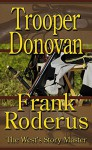 Trooper Donovan - Frank Roderus