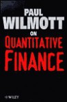 Paul Wilmott on Quantitative Finance, 2 Volume Set - Paul Wilmott