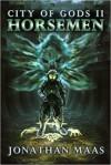 City of gods II: Horsemen - Jonathan Maas