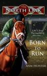 Born to Run (North Oak Book 1) - Ann Hunter
