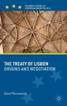 The Treaty of Lisbon: Origins and Negotiation (Palgrave Studies in European Union Politics) - David Phinnemore