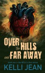 Over the Hills and Far Away - Kelli Jean