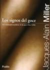 Los Signos del Goce: Los Cursos Psicoanalíticos de Jacques-Alain Miller - Jacques-Alain Miller, Graciela Brodsky