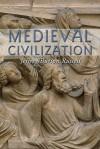 Medieval Civilization - Jeffrey Burton Russell