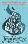 The Double Life of Cassiel Roadnight by Jenny Valentine (5-Aug-2010) Paperback - Jenny Valentine