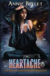 Heartache (The Twenty-Sided Sorceress) (Volume 5) - Annie Bellet