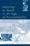 Learning to Teach in an Age of Accountability - Arthur T. Costigan, Margaret Smith Crocco