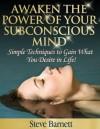 Awaken The Power Of Your Subconscious Mind - Stephen Barnett
