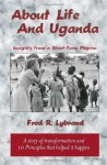 About Life and Uganda - Fred Lybrand