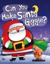 Can You Make Santa Giggle? - Ron Berry