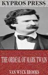 The Ordeal of Mark Twain - Van Wyck Brooks