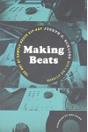 Making Beats: The Art of Sample-Based Hip-Hop (Music Culture) - Joseph G. Schloss, Jeff Chang