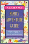 Family Adventure Guide: Alabama: Great Things to See and Do for the Entire Family - Lynn Grisard Fullman
