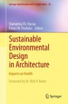 Sustainable Environmental Design in Architecture: Impacts on Health (Springer Optimization and Its Applications) - Stamatina Th. Rassia, Panos Pardalos