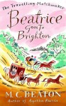 Beatrice Goes to Brighton - M.C. Beaton