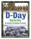 D-Day Day by Day: The planning, the landings, the battles - Anthony Hall