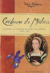 Catherine de Médicis journal d'une princesse italienne, 1530-1533 - Catherine de Lasa