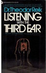 Listening with the Third Ear: The Inner Experience of a Psychoanalyst - Theodor Reik