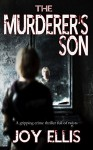 THE MURDERER'S SON a gripping crime thriller full of twists - Joy Ellis