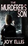 The Murderer's Son - Joy Ellis