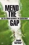 Mend The Gap - Jason Gardner