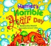 Harriet's Horrible Hair Day - Dawn Lesley Stewart, Michael P. White