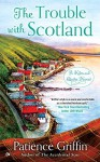 The Trouble With Scotland: A Kilts and Quilts Novel by Griffin, Patience(April 5, 2016) Mass Market Paperback - Patience Griffin