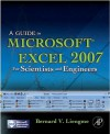 A Guide to Microsoft Excel 2007 for Scientists and Engineers - Bernard Liengme