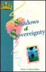 Shadows of Sovereignty - Kathy Collard Miller