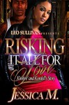 Risking It All For Love: Kimbre and Kordell's Story - Jessica M