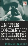 In the Company of Killers: A True Life Story from a Two-Time Murderer - Norman Parker