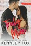 Truly Mine: Mason & Sophie, #1 (Roommate Duet #3) - Kennedy Fox