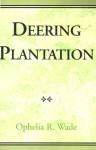 Deering Plantation - Ophelia R. Wade