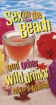Sex on the Beach and Other Wild Drinks! - The Philip Lief Group